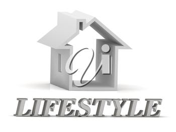 LIFESTYLE- inscription of silver letters and white house on white background