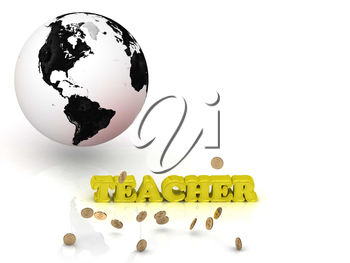 TEACHER- bright color letters, black and white Earth on a white background
