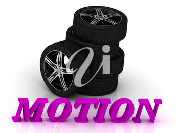 MOTION- bright letters and rims mashine black wheels on a white background