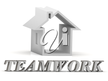 TEAMWORK- inscription of silver letters and white house on white background