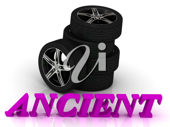 ANCIENT- bright letters and rims mashine black wheels on a white background