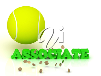 ASSOCIATE- bright green letters, tennis ball, gold money on white background