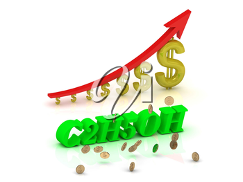 C2H5OH - bright color letters and graphic growing dollars and red arrow on a white background