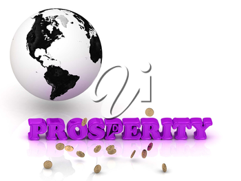 PROSPERITY- bright color letters, black and white Earth on a white background