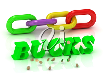 BUCKS- inscription of bright letters and color chain on white background