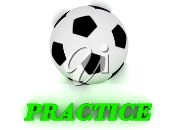 PRACTICE bright volume letter word, football big ball on white background