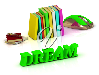 DREAM  inscription bright volume letter and textbooks and computer mouse on white background