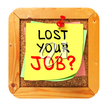 Lost Your Job?, Yellow Sticker on Cork Bulletin or Message Board. Business Concept. 3D Render.