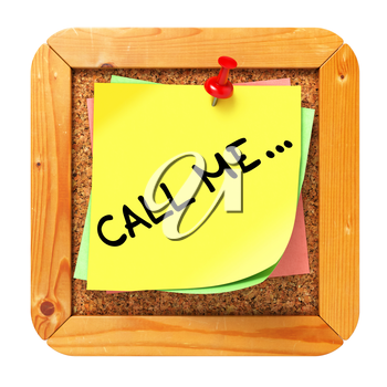 Call Me, Yellow Sticker on Cork Bulletin or Message Board. Business Concept. 3D Render.