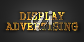 Display Advertising - Marketing Concept. Gold Text on Dark Background. 3D Render.