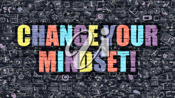 Change Your Mindset!. Multicolor Inscription on Dark Brick Wall with Doodle Icons. Change Your Mindset! Concept in Modern Style. Doodle Design Icons. Change Your Mindset! on Dark Brickwall Background.
