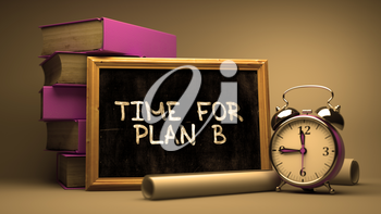 Time for Plan B Concept Hand Drawn on Chalkboard. Blurred Background. Toned Image. 3D Render.