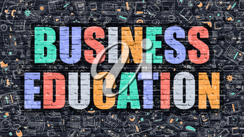 Business Education Concept. Business Education Drawn on Dark Wall. Business Education in Multicolor. Business Education Concept. Modern Illustration in Doodle Design of Business Education.