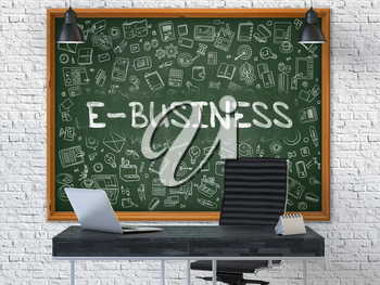 E-Business Concept Handwritten on Green Chalkboard with Doodle Icons. Office Interior with Modern Workplace. White Brick Wall Background. 3D.