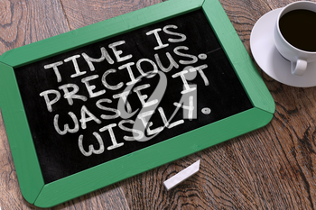 Hand Drawn Time is Precious. Waste it Wisely. Concept  on Small Green Chalkboard. Business Background. Top View. 3D Render.