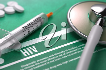 HIV - Human Immunodeficiency Virus - Printed Diagnosis on Green Background with Blurred Text and Composition of Pills, Syringe and Stethoscope. Medical Concept. Selective Focus. 3D Render.