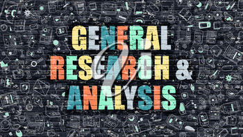 General Research and Analysis Concept. General Research and Analysis Drawn on Dark Wall. General Research and Analysis in Multicolor. General Research and Analysis Concept in Modern Doodle Style.