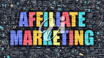 Affiliate Marketing Concept. Modern Illustration. Multicolor Affiliate Marketing Drawn on Dark Brick Wall. Doodle Icons. Doodle Style of  Affiliate Marketing Concept. Affiliate Marketing on Wall.