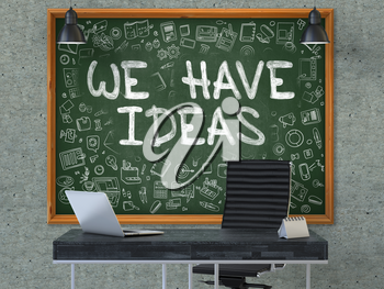 Hand Drawn We Have Ideas on Green Chalkboard. Modern Office Interior. Gray Concrete Wall Background. Business Concept with Doodle Style Elements. 3D.