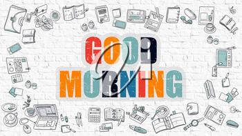 Good Morning. Multicolor Inscription on White Brick Wall with Doodle Icons Around. Good Morning Concept. Modern Style Illustration with Doodle Design Icons. Good Morning on White Brickwall Background.