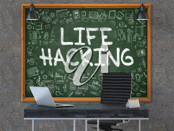 Hand Drawn Life Hacking on Green Chalkboard. Modern Office Interior. Dark Old Concrete Wall Background. Business Concept with Doodle Style Elements. 3D.
