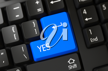 Yes Concept: PC Keyboard with Yes on Blue Enter Key Background, Selected Focus. Yes Written on a Large Blue Button of a Computer Keyboard. 3D Illustration.