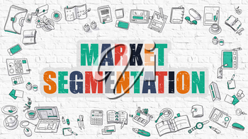 Market Segmentation Concept. Market Segmentation Drawn on White Wall. Market Segmentation in Multicolor. Doodle Design. Modern Style Illustration. Line Style Illustration. White Brick Wall.
