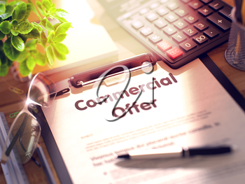 Business Concept - Commercial Offer on Clipboard. Composition with Office Supplies on Desk. Commercial Offer- Text on Clipboard with Office Supplies on Desk. 3d Rendering. Toned and Blurred Image.