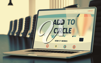 Add To Circle. Closeup Landing Page on Laptop Screen. Modern Meeting Room Background. Toned Image. Blurred Background. 3D Rendering.