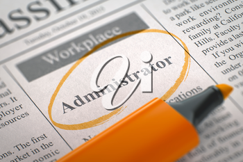 Administrator - Vacancy in Newspaper, Circled with a Orange Marker. Blurred Image with Selective focus. Concept of Recruitment. 3D Rendering.