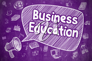 Business Education on Speech Bubble. Hand Drawn Illustration of Yelling Bullhorn. Advertising Concept.
