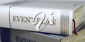 Book Title on the Spine - Event Plan. Closeup View. Stack of Books. Stack of Books Closeup and one with Title - Event Plan. Toned Image. Selective focus. 3D Rendering.