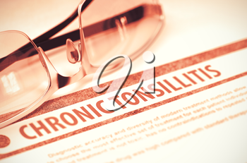 Diagnosis - Chronic Tonsillitis. Medical Concept on Red Background with Blurred Text and Specs. Selective Focus. 3D Rendering.