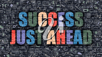 Success Just Ahead - Multicolor Concept on Dark Brick Wall Background with Doodle Icons Around. Modern Illustration with Elements of Doodle Style. Success Just Ahead on Dark Wall.