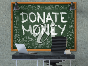 Donate Money Concept Handwritten on Green Chalkboard with Doodle Icons. Office Interior with Modern Workplace. Gray Concrete Wall Background. 3D.
