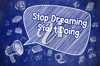 Yelling Loudspeaker with Wording Stop Dreaming Start Doing on Speech Bubble. Cartoon Illustration. Business Concept.