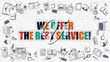 We Offer The Best Service. Multicolor Inscription on White Brick Wall with Doodle Icons Around. Modern Style Illustration with Doodle Design Icons. White Brickwall Background.