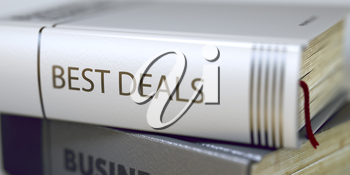 Stack of Books with Title - Best Deals. Closeup View. Best Deals - Book Title. Stack of Books Closeup and one with Title - Best Deals. Blurred Image. Selective focus. 3D Illustration.