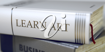 Learn Art - Leather-bound Book in the Stack. Closeup. Book in the Pile with the Title on the Spine Learn Art. Blurred Image with Selective focus. 3D Rendering.