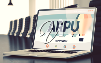 Arpu. Closeup Landing Page on Laptop Screen. Modern Meeting Room Background. Arpu on Landing Page of Mobile Computer Screen. Closeup View. Modern Conference Hall Background. Blurred. Toned Image. 3D.