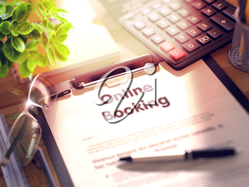 Online Booking- Text on Paper Sheet on Clipboard and Stationery on Office Desk. 3d Rendering. Blurred and Toned Illustration.