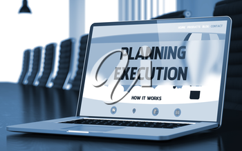 Planning Execution Concept. Closeup of Landing Page on Laptop Display in Modern Conference Hall. Blurred Image with Selective focus. 3D Illustration.