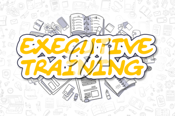Executive Training Doodle Illustration of Yellow Text and Stationery Surrounded by Cartoon Icons. Business Concept for Web Banners and Printed Materials.