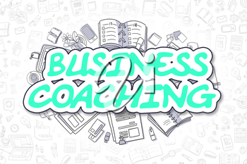 Business Coaching Doodle Illustration of Green Text and Stationery Surrounded by Cartoon Icons. Business Concept for Web Banners and Printed Materials.