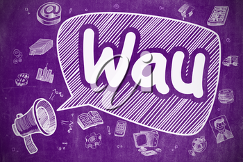Speech Bubble with Text Wau - Weekly Active Users Cartoon. Illustration on Purple Chalkboard. Advertising Concept.