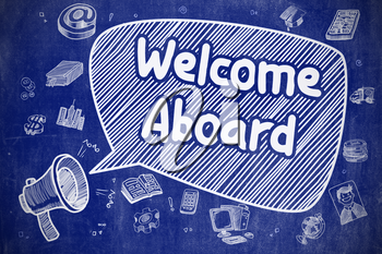 Welcome Aboard on Speech Bubble. Hand Drawn Illustration of Yelling Loudspeaker. Advertising Concept. Business Concept. Megaphone with Text Welcome Aboard. Hand Drawn Illustration on Blue Chalkboard.
