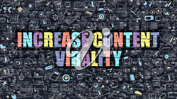 Increase Content Virality Concept. Increase Content Virality Drawn on Dark Wall. Increase Content Virality in Multicolor. Increase Content Virality Concept in Modern Doodle Style.