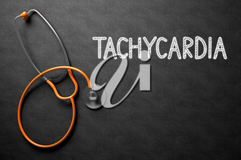 Medical Concept: Top View of Orange Stethoscope on Black Chalkboard with Medical Concept - Tachycardia. Medical Concept: Tachycardia on Black Chalkboard. 3D Rendering.