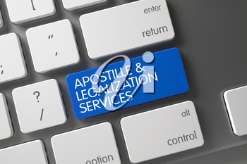 Concept of Apostille and Legalization Services, with Apostille and Legalization Services on Blue Enter Keypad on Computer Keyboard. 3D.