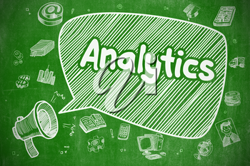 Analytics on Speech Bubble. Cartoon Illustration of Shrieking Bullhorn. Advertising Concept. Business Concept. Megaphone with Text Analytics. Hand Drawn Illustration on Green Chalkboard.